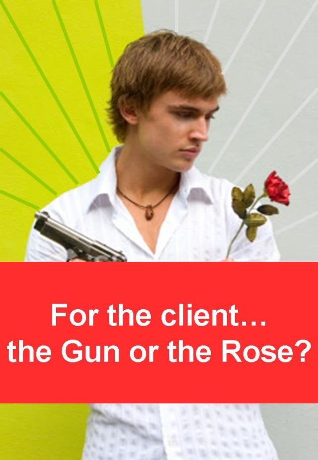 For Clients - Gun or Rose?