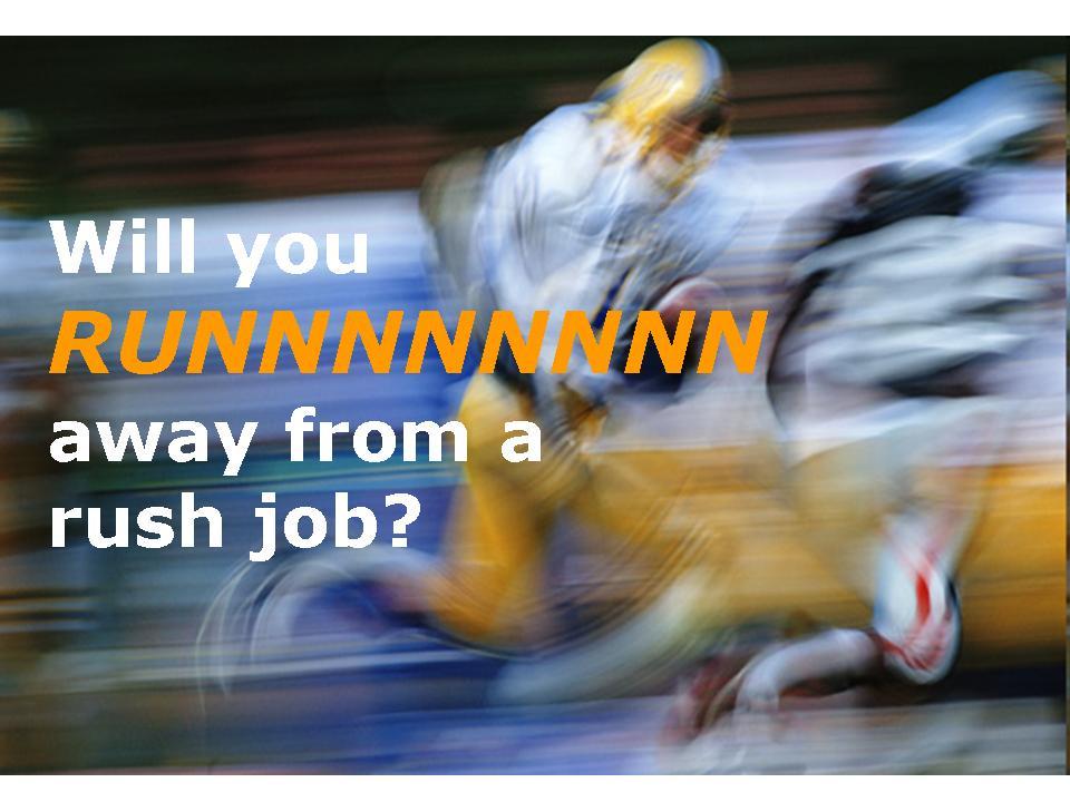 Rush Job - Don't Do?
